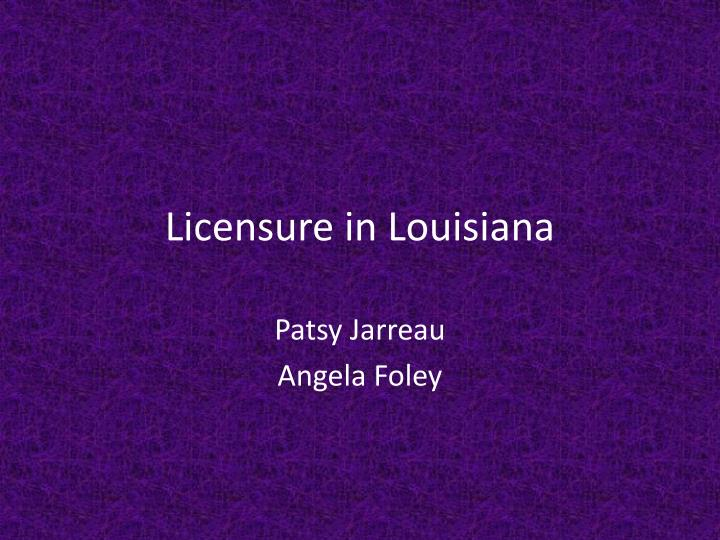licensure in louisiana n.