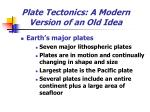 plate tectonics a modern version of an old idea10