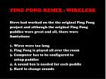 ping pong remix wireless