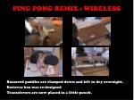 ping pong remix wireless10
