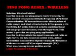 ping pong remix wireless4