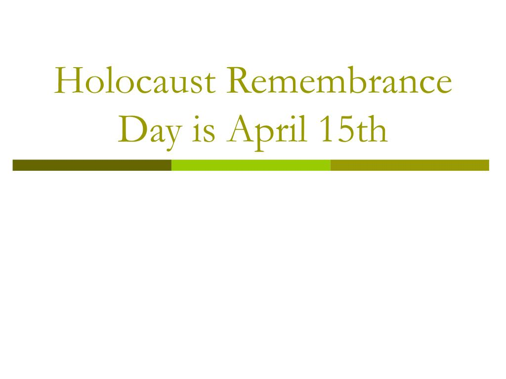 holocaust remembrance day is april 15th l.