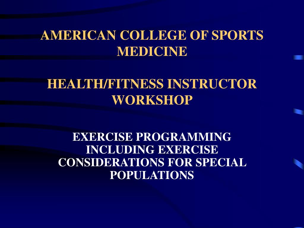 american college of sports medicine health fitness instructor workshop l.