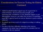 considerations for exercise testing the elderly continued