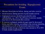 precautions for avoiding hypoglycemic events