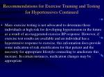 recommendations for exercise training and testing for hypertensives continued
