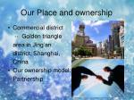our place and ownership