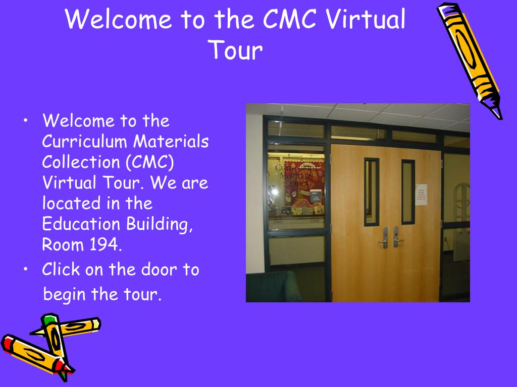 welcome to the cmc virtual tour l.