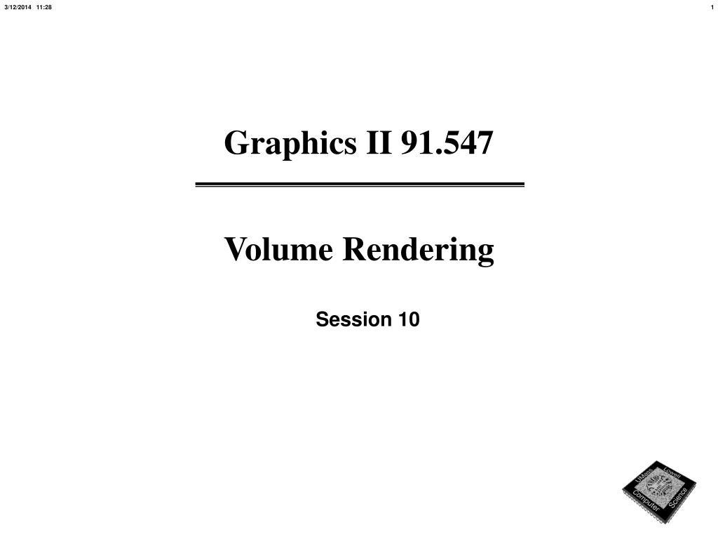 graphics ii 91 547 volume rendering l.