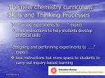 the new chemistry curriculum skills and thinking processes