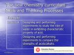 the new chemistry curriculum skills and thinking processes20