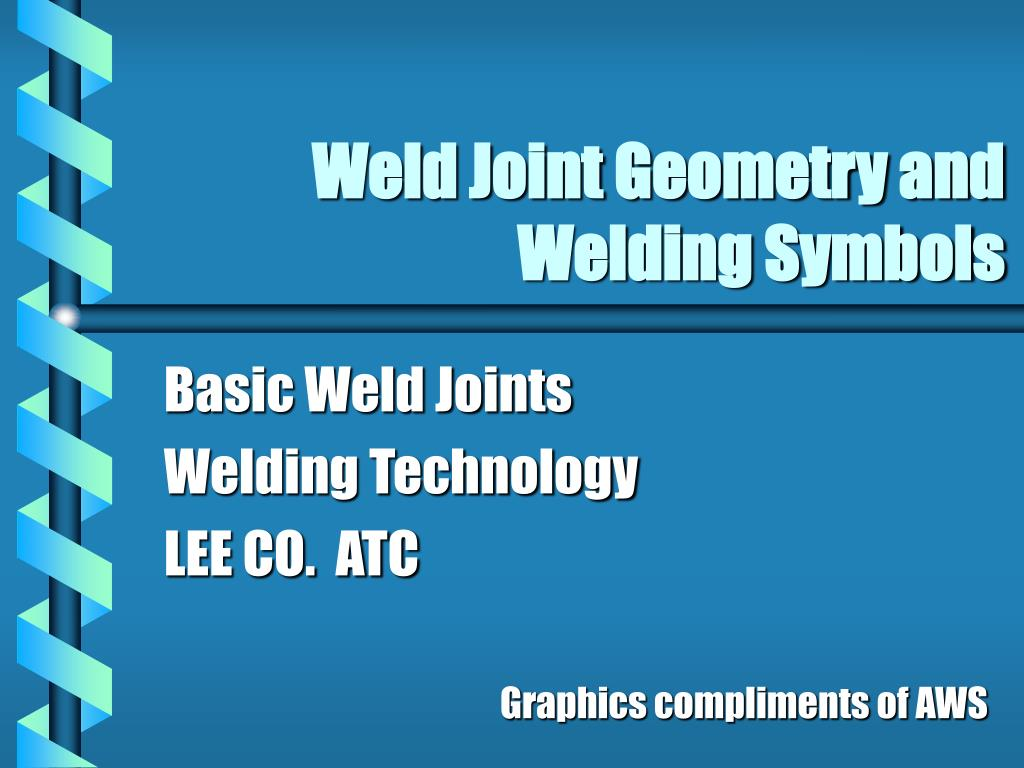 weld joint geometry and welding symbols l.