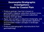 geomorphic stratigraphic investigations goals for coastal plain