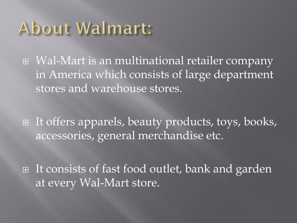 presentation about the walmart View walmart ppts online, safely and virus-free many are downloadable learn new and interesting things get ideas for your own presentations share yours for free.