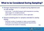 what to be considered during sampling