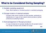what to be considered during sampling1