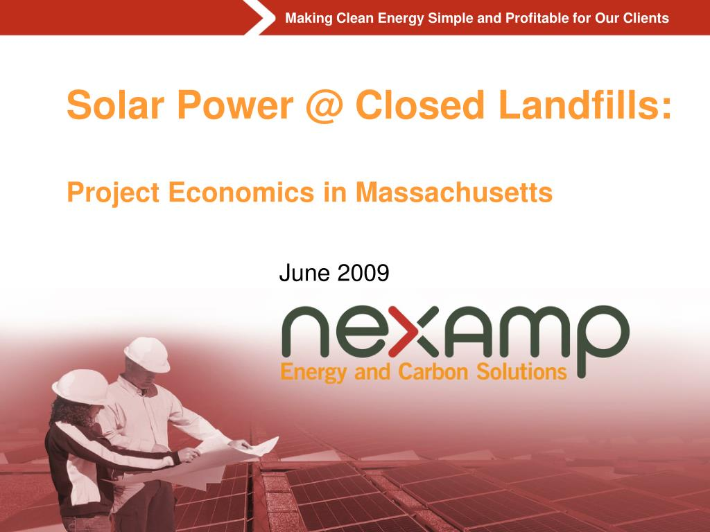 solar power @ closed landfills project economics in massachusetts l.