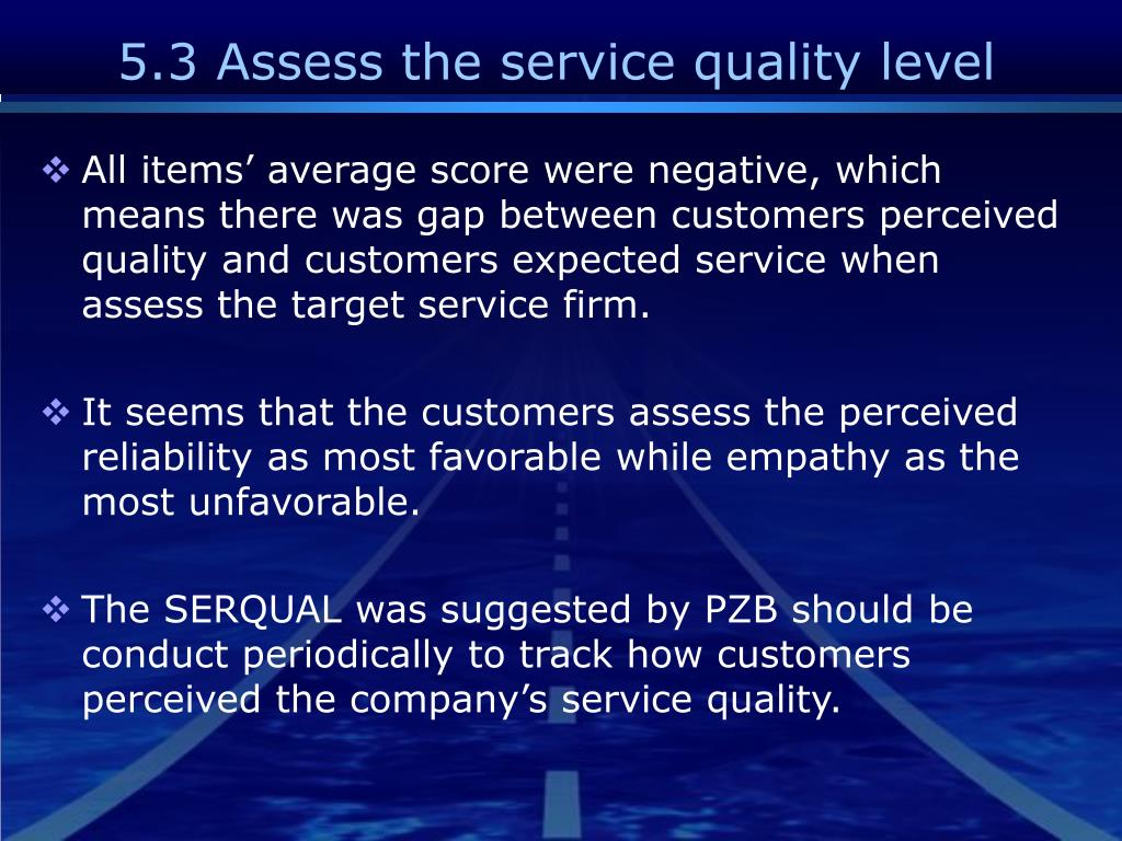 5.3 Assess the service quality level