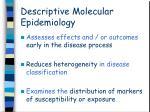 descriptive molecular epidemiology