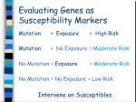 evaluating genes as susceptibility markers