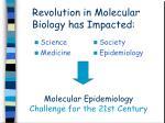 revolution in molecular biology has impacted