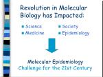 revolution in molecular biology has impacted36