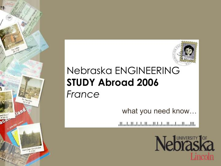 Nebraska engineering study abroad 2006 france