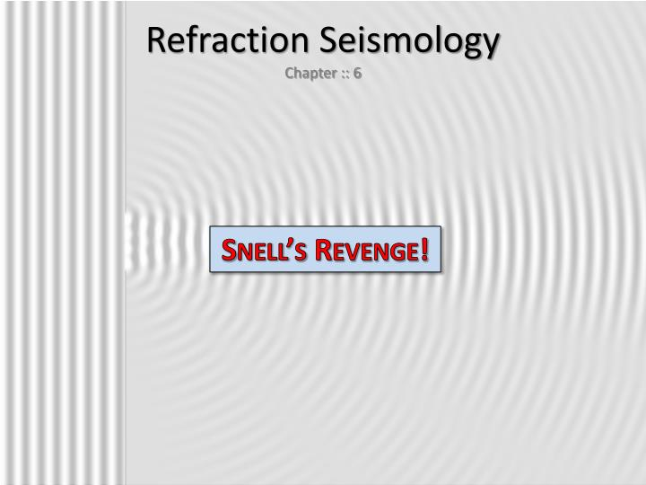 refraction seismology chapter 6 n.
