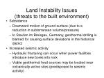 land instability issues threats to the built environment