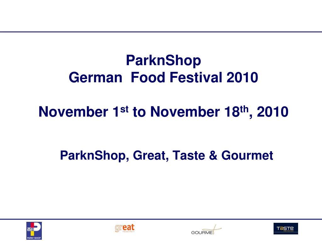 parknshop german food festival 2010 november 1 st to november 18 th 2010 l.