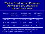 window period viremia parameters derived from nat analysis of plasma donor panels