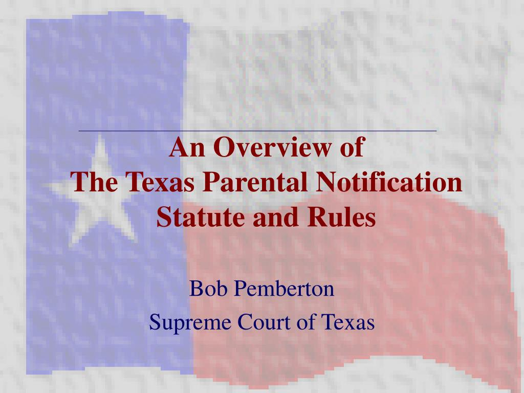 an overview of the texas parental notification statute and rules l.