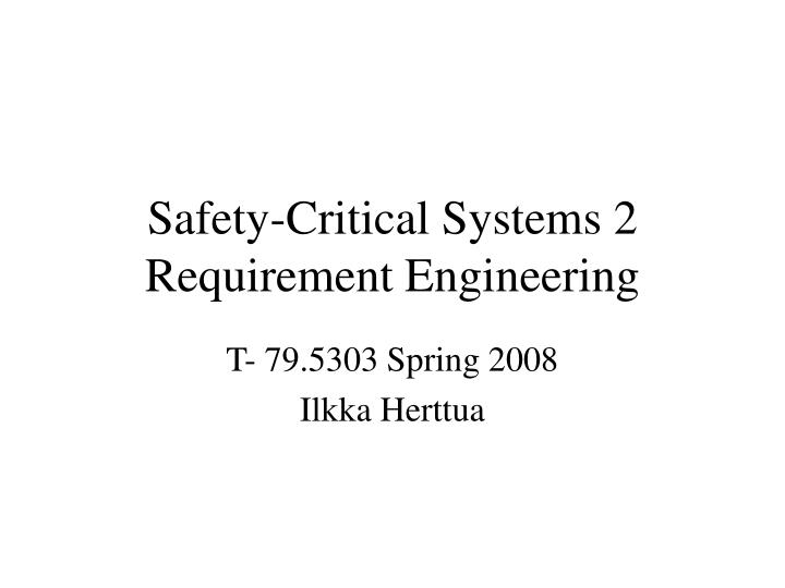 safety critical systems 2 requirement engineering n.