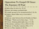 opposition to gospel of grace the enemies of paul