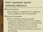 paul s arguments against judaising influences