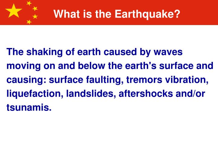 What is the Earthquake?