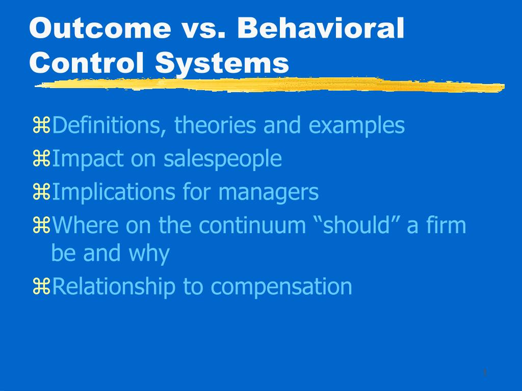 outcome vs behavioral control systems l.