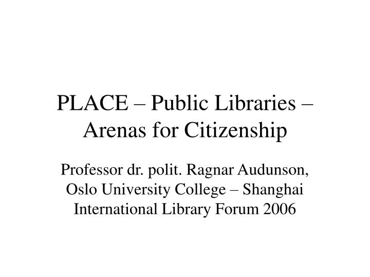 place public libraries arenas for citizenship n.