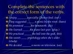 complete the sentences with the correct form of the verbs