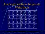 find eight verbs in the puzzle write them
