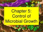 chapter 5 control of microbial growth