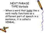 next phrase type verbals