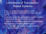 limitations of transaction based systems