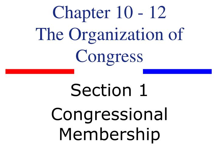 chapter 10 12 the organization of congress n.