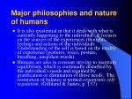 major philosophies and nature of humans1