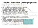 disjoint allocation belongingness