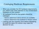 cataloging hardware requirements