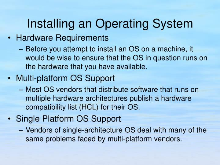 operating system installation essay What is linux from smartphones to the linux operating system is everywhere linux use the entire hard drive, upgrade an existing linux installation.