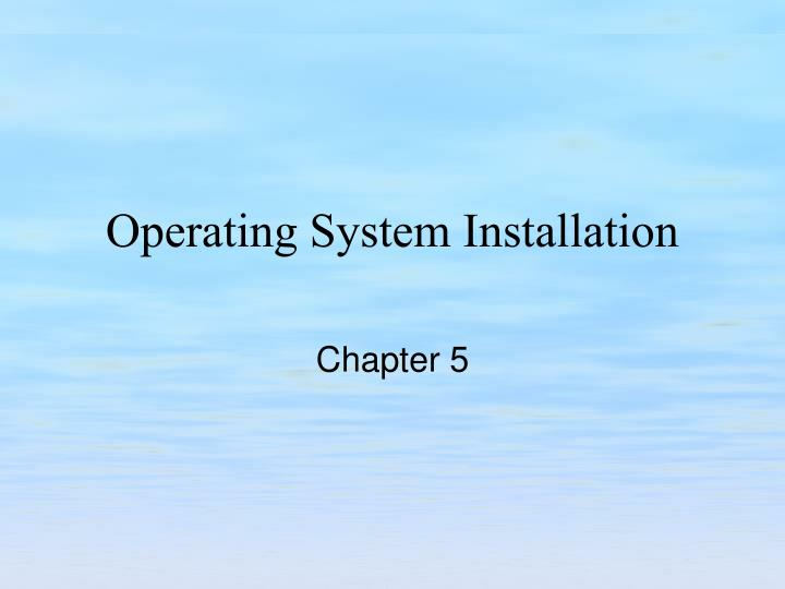 operating system installation n.