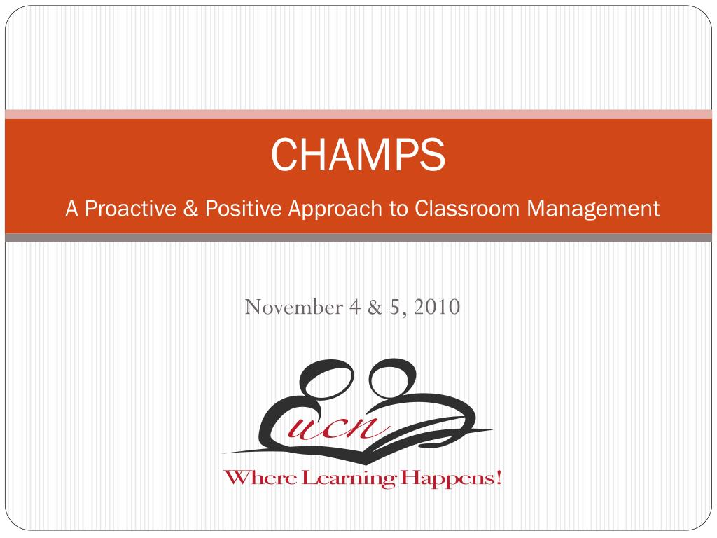 champs a proactive positive approach to classroom management l.